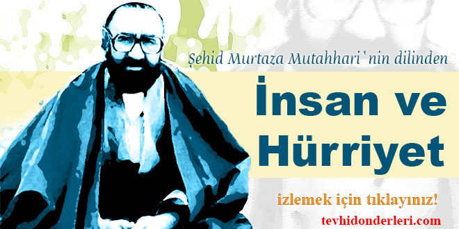 Ayetullah Murtaza Mutahhari;İnsan ve Hürriyet-Video