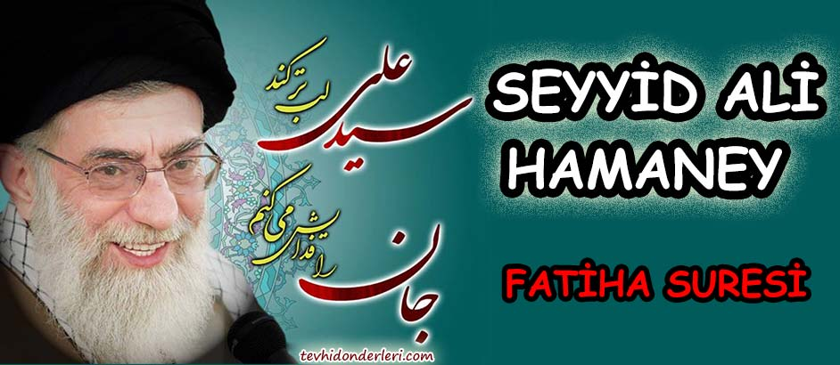 Photo of SEYYİD ALİ HAMANEY'İN SESİNDEN FATİHA SURESİ