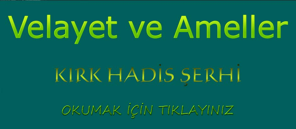 Photo of Otuzüçüncü Hadis: Velayet ve Ameller