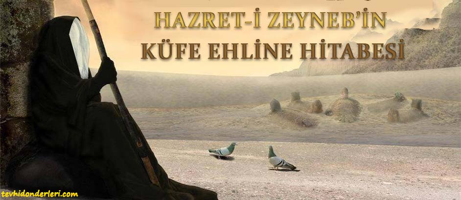 Photo of HAZRET-İ ZEYNEB'İN KÜFE EHLİNE TARİHÎ HİTABESİ